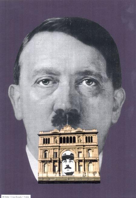 Hitler + Casa Rosada + Videla (perteneciente a la serie Nunca más)